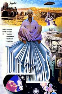 To The Stars By Hard Ways